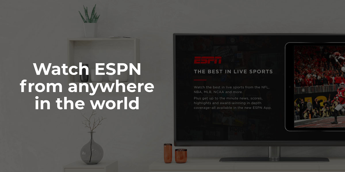 How to watch ESPN outside the US with a VPN | CyberGhost VPN